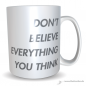 Preview: Tasse Don't believe everything you think
