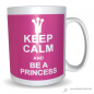Preview: Tasse Keep calm and be a princess