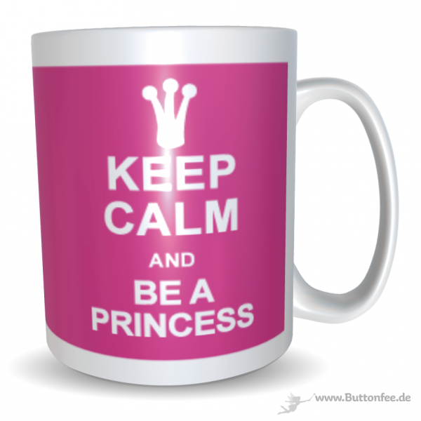 Tasse Keep calm and be a princess