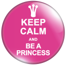 Keep Calm ans be a princess